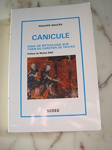 Canicule: Essai de mythologie sur Yvain de Chrétien de Troyes
