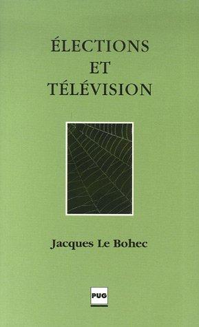 Elections et télévision par Jacques Le Bohec