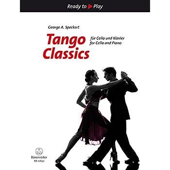 Tango Classics für Cello und Klavier. Spielpartitur mit Einzelstimme. Reihe: Ready to Play