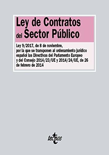 Ley de Contratos del Sector Público: Ley 9/2017, de 8 de noviembre, por la que se transponen elordenamiento jurídico español las Directivas del (Derecho - Biblioteca De Textos Legales)