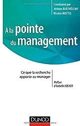 A la pointe du management - Ce que la recherche apporte au manager