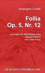 Follia, Opus 5, Nr. 12, arrangiert für Blockflötenduo (DIE BLOCKFLÖTEN-BIBLIOTHEK)