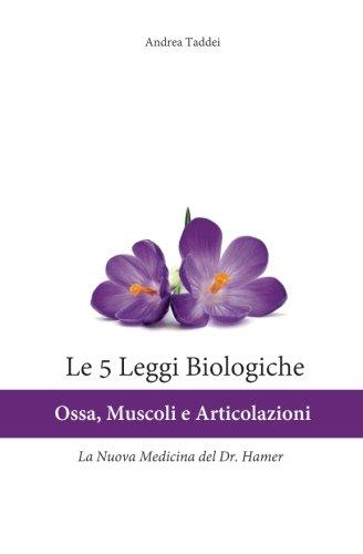 Le 5 Leggi Biologiche Ossa Muscoli E Articolazioni: La Nuova Medicina Del Dr. Hamer