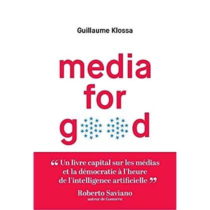 Media for Good: Quel média du futur à l'heure de l'intelligence artificielle, des GAFA et des extrémismes ? (Sens)
