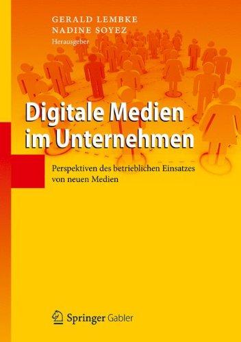 Digitale Medien im Unternehmen: Perspektiven des betrieblichen Einsatzes von neuen Medien