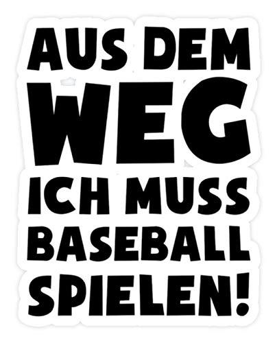 shirt-o-magic Aufkleber Baseballer: Muss Baseball spielen! - Sticker - 10x10cm - Weiß