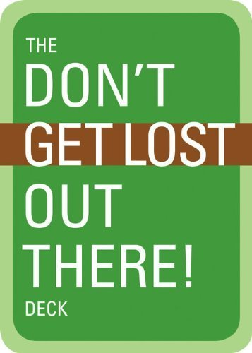 The Don't Get Lost Out There! Deck: 56 Cards Box Rfc Cr edition by Mountaineers Books (2014) Paperback
