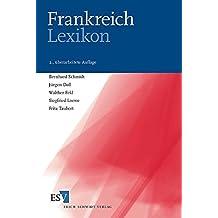 Frankreich-Lexikon: Schlüsselbegriffe zu Wirtschaft, Gesellschaft, Politik, Geschichte, Kultur, Presse- und Bildungswesen
