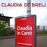 Songtexte von Claudia de Breij - Claudia in Carré