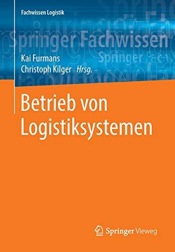 Betrieb von Logistiksystemen (Fachwissen Logistik)