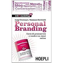 Personal Branding. L'arte di promuovere e vendere se stessi online