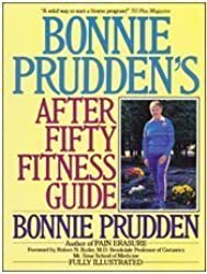 Bonnie Prudden's After Fifty Fitness Guide (Long life) by Bonnie Prudden (1986-10-12)