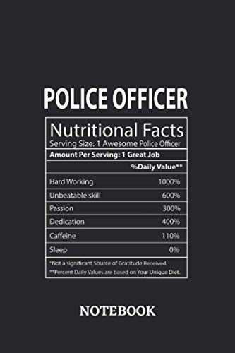 Girl Cop Halloween Outfit - Nutritional Facts Police Officer Awesome Notebook: