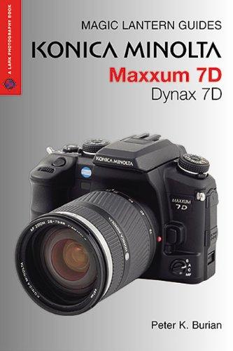 Konica Minolta Maxxum 7D Dynax 7D (A Lark Photography Book: Magic Lantern Guides) Minolta Maxxum 7d