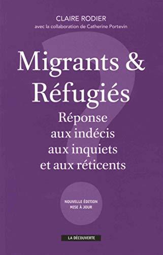 Migrants & réfugiés : réponse aux indécis, aux inquiets et aux réticents par Claire RODIER
