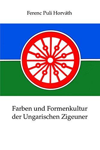 Farben und Formenkultur der Ungarischen Zigeuner