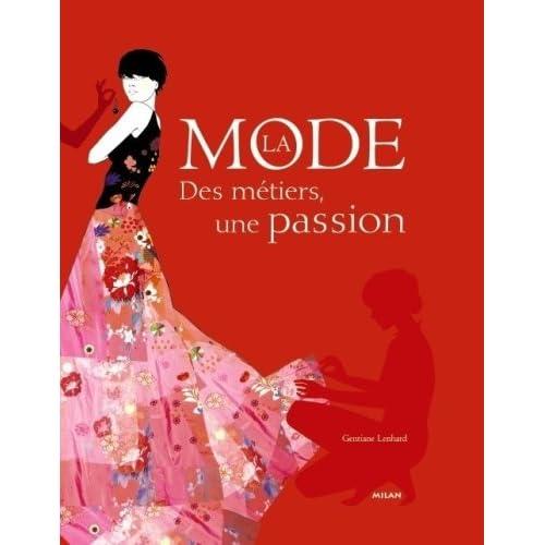 La mode : Des métiers, une passion