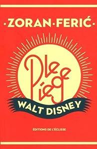 Le piège Walt Disney par Zoran Feric