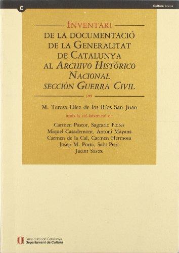 Inventari de la documentació de la Generalitat de Catalunya al Archivo Histórico Nacional, Sección Guerra Civil (Publicacions de l'ANC) por M. Teresa Díez de los Ríos San Juan