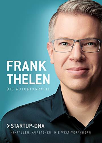 Buchseite und Rezensionen zu 'Frank Thelen – Die Autobiografie: Startup-DNA – Hinfallen, aufstehen, die Welt verändern' von Frank Thelen