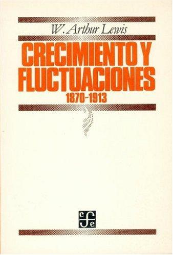 Crecimiento Fluctuaciones, 1870-1913 (Economia)
