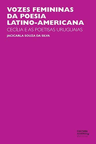Vozes femininas da poesia latino-americana: Cecília e as poetisas uruguaias (Portuguese Edition) por Jacicarla Souza da Silva