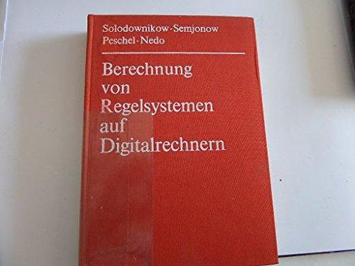 Berechnung von Regelsystemen auf Digitalrechnern.: Anwendung von Spektral- und Interpolationsmethoden.