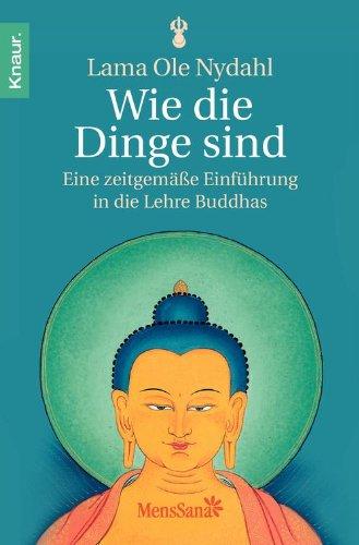 wie-die-dinge-sind-eine-zeitgemasse-einfuhrung-in-die-lehre-buddhas