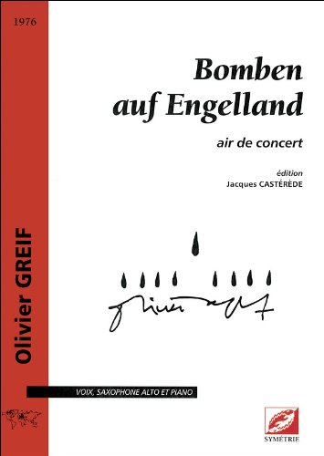 Bomben auf Engelland, pour voix, saxophone alto et piano