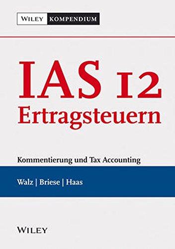 IAS 12 - Ertragsteuern: Kommentierung und Tax Accounting