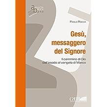 Gesu Messaggero del Signore: Il Cammino Di Dio Dall' Esodo Al Vangelo Di Marco (Analecta Biblica Dissertationes)