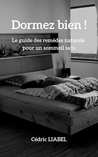 Couverture du livre Dormez bien ! : Le guide des remèdes naturels pour un sommeil sain