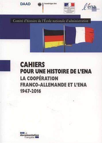 La coopération franco-allemande et l'ENA, 1947-2015 ( Cahiers pour une histoire de l'ENA n°9)