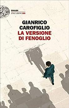 La versione di Fenoglio (I casi del maresciallo Fenoglio Vol. 3) di [Carofiglio, Gianrico]