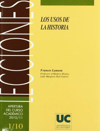 Los usos de la historia: The uses of history (Florilogio) por Frances Lannon