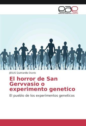 Descargar Libro El horror de San Gervvasio o experimento genetico: El pueblo de los experimentos geneticos de Jesus Quintanilla Osorio