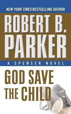 [( God Save the Child (Spenser Novels #2) - Large Print By Parker, Robert B ( Author ) Paperback Mar - 2013)] Paperback