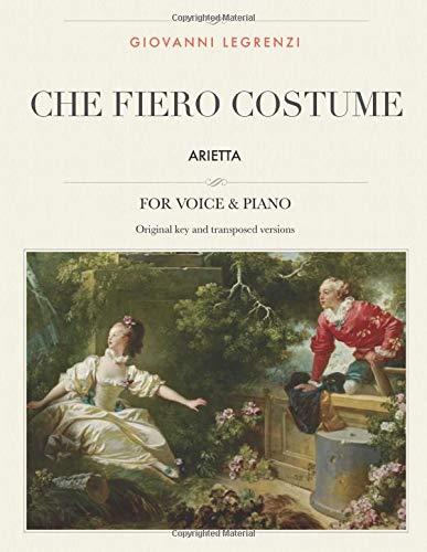 Che Fiero Costume Giovanni Legrenzi - Che fiero costume: Arietta, For Medium,