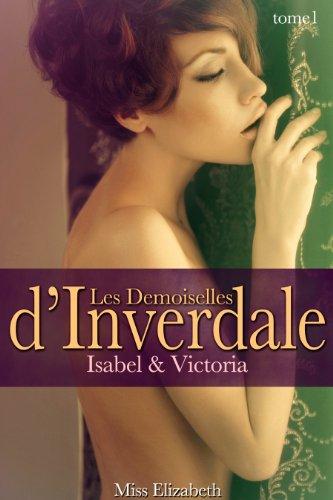 Roman rotique Les Demoiselles d'Inverdale -tome 1- Isabel & Victoria