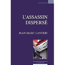 L'Assassin dispersé