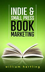 Indie & Small Press Book Marketing (English Edition)