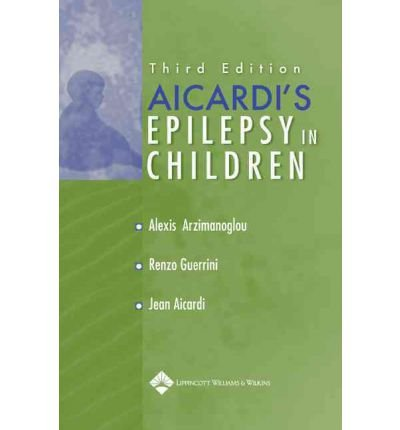 [(Aicardi's Epilepsy in Children)] [Author: Alexis Arzimanoglou] published on (December, 2003)