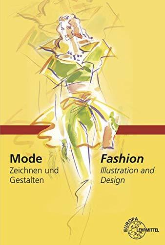 Mode - Zeichnen und Gestalten: Fashion - Illustration and Design (Mode-illustration Textilien)