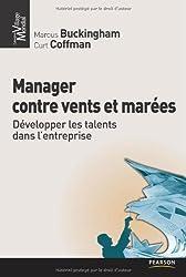 Manager contre vents et marées: Développer les talents dans l'entreprise