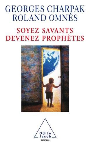 Soyez savants devenez prophètes
