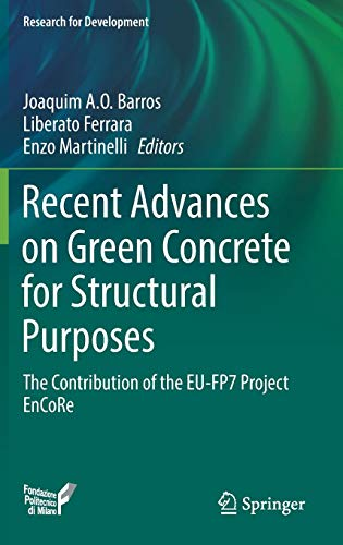 reen Concrete for Structural Purposes: The contribution of the EU-FP7 Project EnCoRe (Research for Development) ()