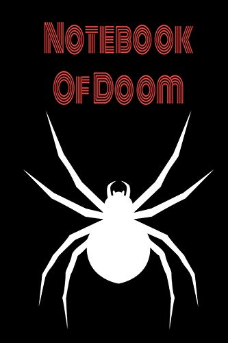 Creepy Notebook - Scary Notebook: Spider Notebook with Black Widow Notebook Of Doom for coworkers and students, sketches ideas and To-Do lists, Medium College-ruled notebook, 120 pages