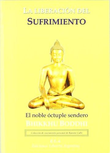 Liberacion sufrimiento,la por Bhikkhu Boddhi