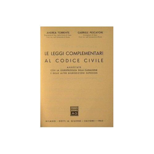 Le leggi complementari al codice civile : Annotate con la giurisprudenza della cassazione e delle altre giurisdizioni superiori