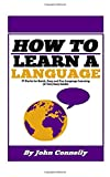 How to Learn a New Language: 37 Hacks for Quick, Easy and Fun Language Learning (A Very Easy Guide) [Lingua Inglese]